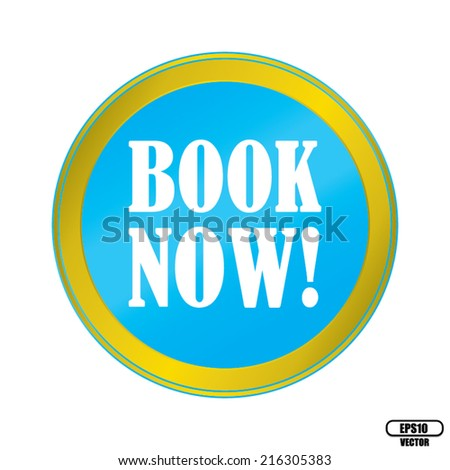 Book Now Blue Round Button With Gold Border. Vector illustration. - stock vector