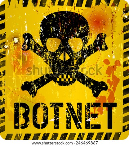 bot net infection warning sign,grungy style, vector illustration - stock vector