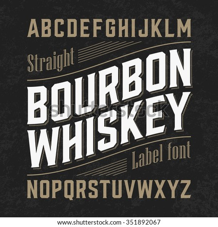 Bourbon whiskey label font with sample design. Ideal for any design in vintage style. Vector. - stock vector