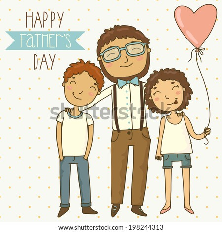 Bright card for father's day. Illustration with dad, son and daughter. - stock vector