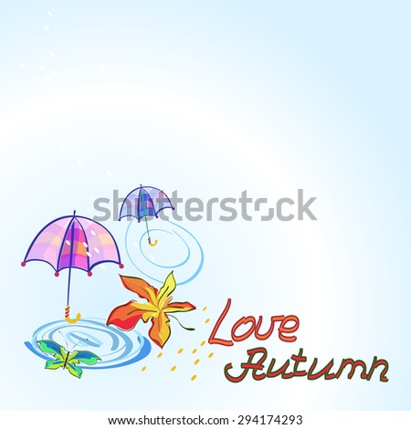 Bright Composition Love Autumn with Umbrella, Butterfly, Maple Leaf and Rain Drops and Hand Written Label. - stock vector