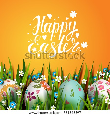 Bright Easter Card. Template card with Easter eggs, grass and flowers. Floral paints. Happy Easter. Vector background. Lettering, calligraphy. Handwriting inscription. - stock vector
