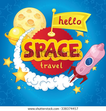 Bright space travel design in vector. Awesome card with a rocket, planets, stars and hello flag in cartoon style. T-shirt, bag design, poster, greeting card illustration, sticker for children's room - stock vector