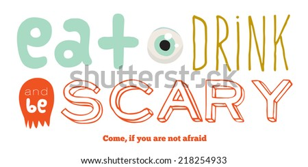 Bright trick or treat card in vector. Stylish halloween illustration with cute, funny, evil, fearsome monsters in cartoon style. Super monster. Happy Halloween party, kids. Eat, drink and be scary - stock vector