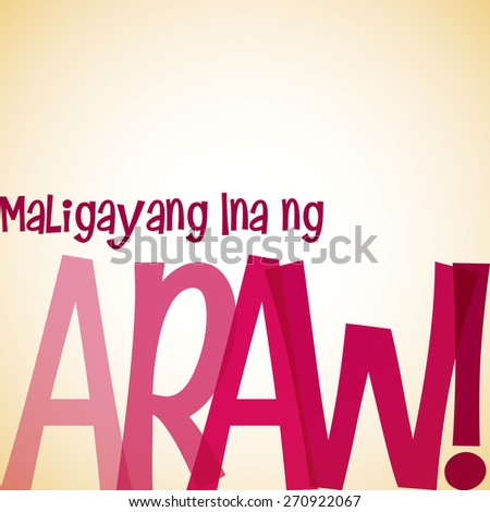 "Bright typographic Filipino ""Happy Mother's Day"" card in vector format. - stock vector"
