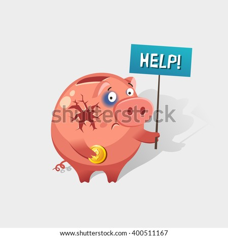 Broken Piggy Bank holding the word HELP on placard. Financial crisis or economic depression concept. Colorful vector illustration in flat style. - stock vector