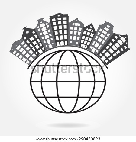 Buildings on earth globe icon or sign. Vector illustration. - stock vector
