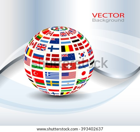 Business background with flags of the world on a globe. - stock vector