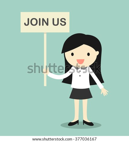 Business concept, Business woman holding 'Join us' signboard with green background. Vector illustration. - stock vector