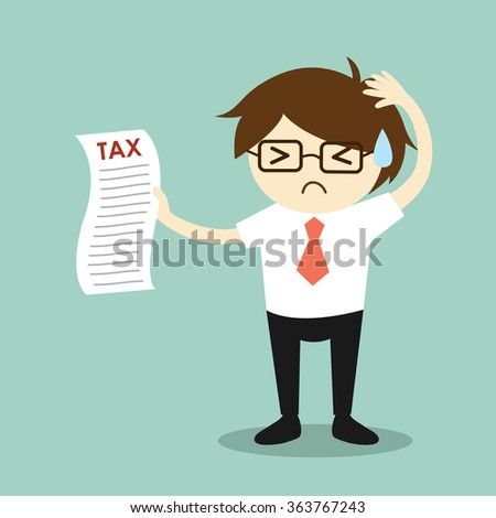 Business concept, businessman feeling stressed about tax. Vector illustration. - stock vector