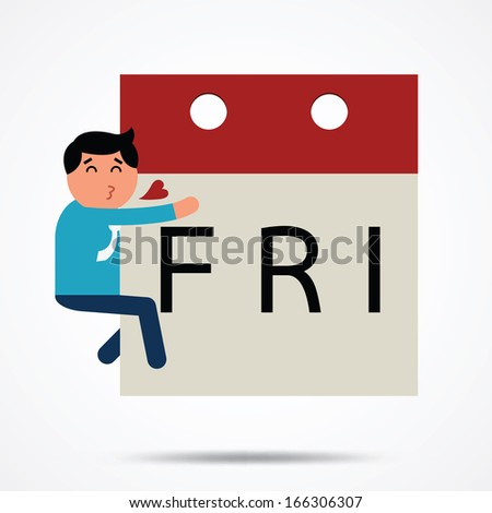 Business man holding and kiss calendar with message 'Fri', in concept of I love Friday.    - stock vector