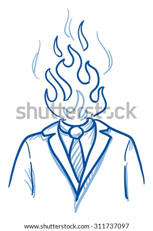 Business man with flames instead of his head, concept for stress, burnout, headache, hand drawn doodle vector illustration - stock vector
