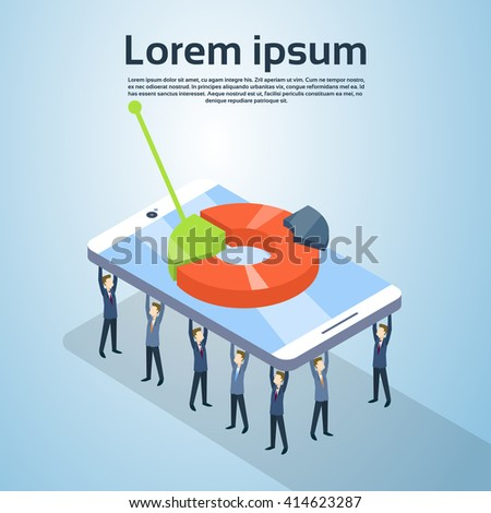 Business People Group Hold Cell Smart Phone With Pie Diagram Finance Graph Statistic 3d Isometric Vector Illustration - stock vector