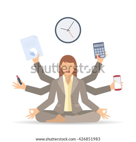 Business stress and multitasking. Flat vector concept isolated illustration. Busy businesswoman in the office meditates and works in a few hands. Professional manager sitting in the meditation - stock vector