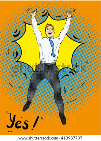 Business success businessman screaming with joy. Retro style pop art. Business people successful trade good worker - stock vector