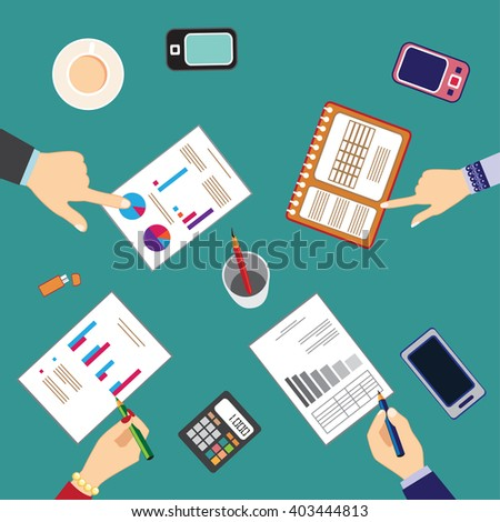 BUSINESS TEAM WORKING TOGETHER ON FINANCIAL STRATEGY, TOP VIEW WITH HANDS OF MEN AND WOMEN WORKING, VECTOR ILLUSTRATION - stock vector