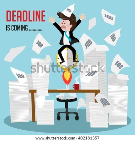 businessman  busy work with deadline is coming soon. - stock vector