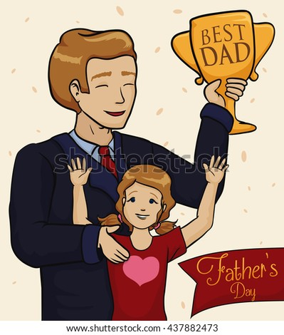 Businessman dad with his pretty daughter and a trophy with greeting message to be the Best Dad in a Father's Day. - stock vector