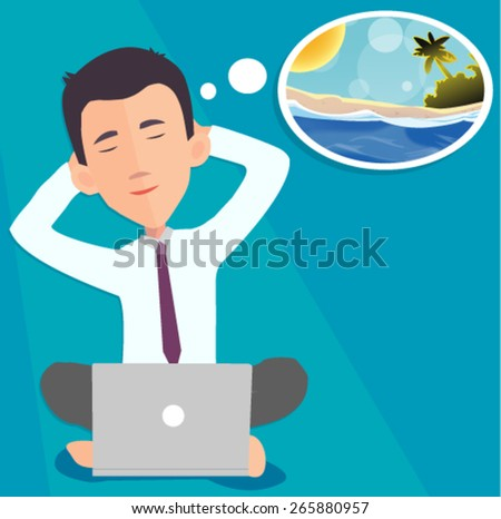 businessman dreaming about vacation  - stock vector