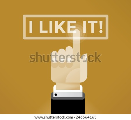 Businessman hand holding I like it! word. Idea - Social networks in modern business. - stock vector