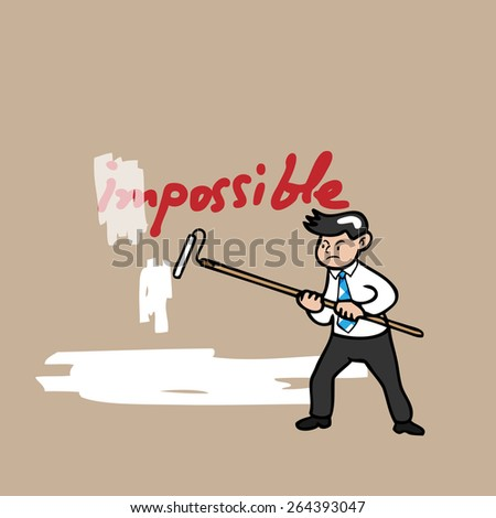 Businessman painting to erases impossible word on wall - stock vector