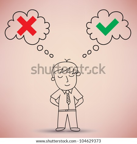 Businessman Thinking Right and Wrong Symbols Vector - stock vector