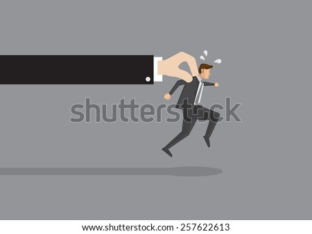 Businessman tries hard to run but a huge hand holds him back. Conceptual vector illustration for getting caught or trying to break free from greater force. - stock vector