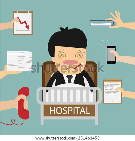 Businessman very hard work in the he sick - stock vector