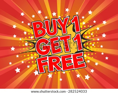 Buy 1 Get 1 Free, wording in comic speech bubble on burst background, EPS10 Vector Illustration - stock vector