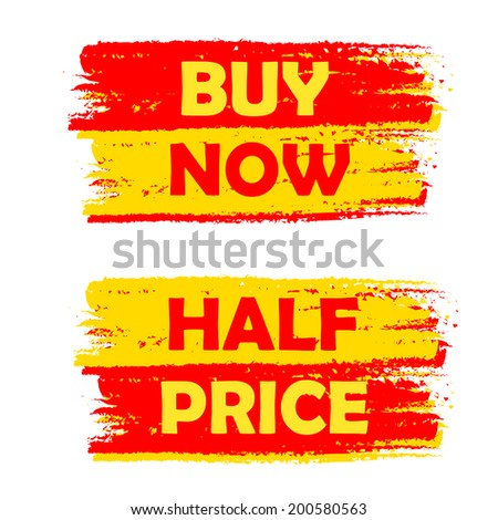 buy now and half price banners - text in yellow and red drawn labels, business shopping concept, vector - stock vector