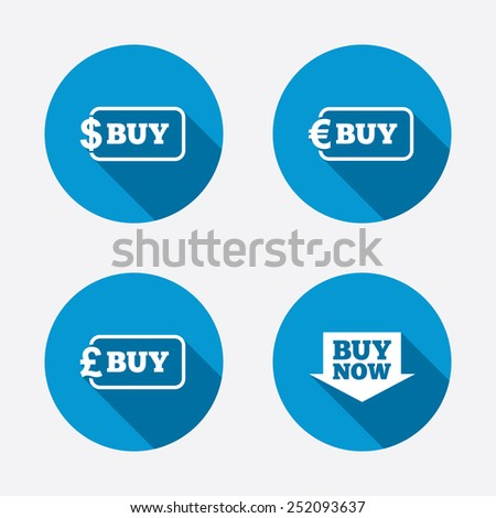 Buy now arrow icon. Online shopping signs. Dollar, euro and pound money currency symbols. Circle concept web buttons. Vector - stock vector