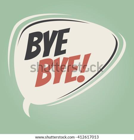bye bye retro speech bubble - stock vector