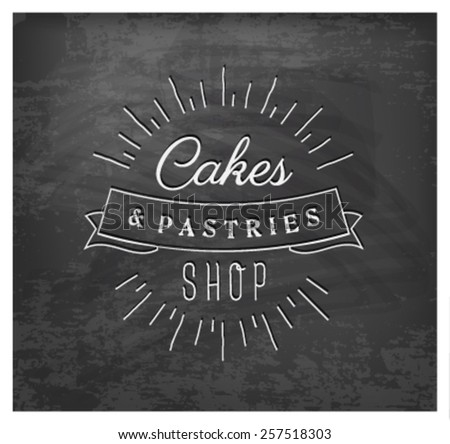 Cakes and Pastries Shop Typographical Text on Chalkboard - stock vector