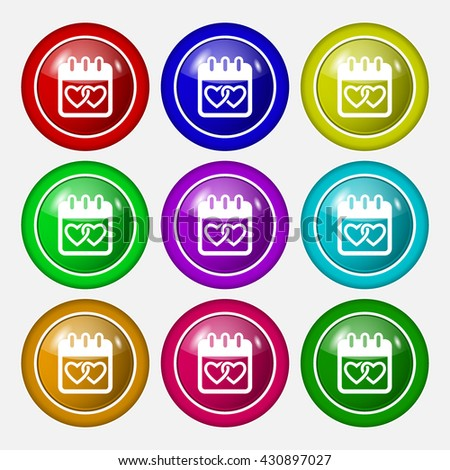 Calendar, heart, Valentines day, February 14, Love icon sign. symbol on nine round colourful buttons. Vector illustration - stock vector