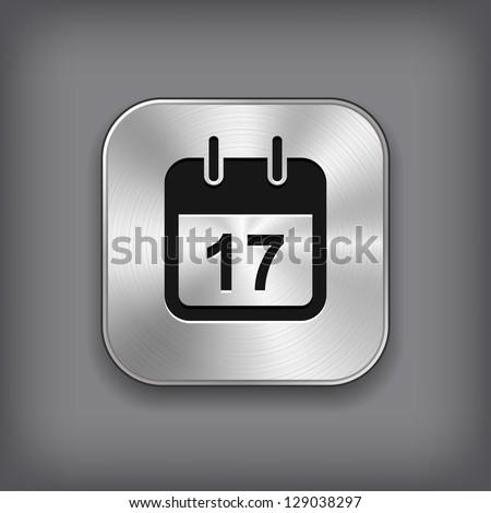 Calendar icon - vector metal app button - stock vector