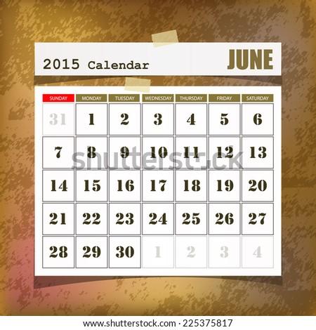 Calendar 2015 June vintage paper on grunge background  - stock vector