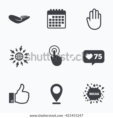 Calendar, like counter and go to web icons. Hand icons. Like thumb up symbol. Click here press sign. Helping donation hand. Location pointer. - stock vector
