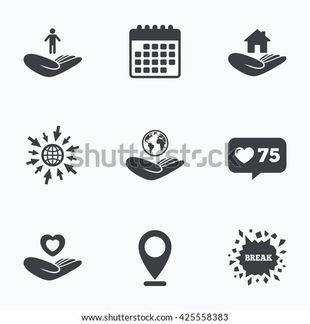 Calendar, like counter and go to web icons. Helping hands icons. Heart health and travel trip insurance symbols. Home house or real estate sign. Location pointer. - stock vector