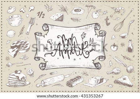 calligraphic inscription - bon appetit on the old paper frame. sketch illustration of culinary items. isolated vector. kitchen, cooking. menu design - stock vector