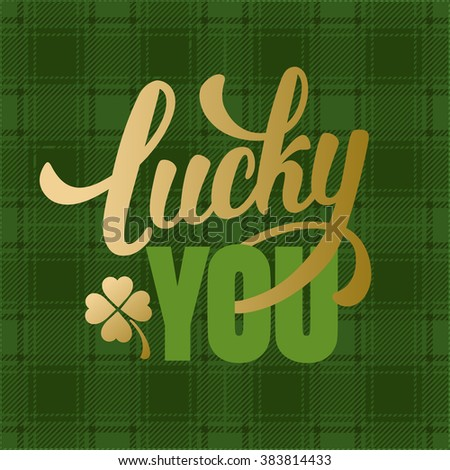 Calligraphic Inscription with Wishes a Lucky Day for You on Saint Patricks Day on Tartan Background. Shamrock - Talisman for Success, Wealth. Hand Drawn Lettering. Vector Illustration. - stock vector
