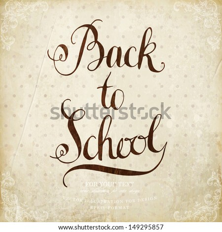 Calligraphic Lettering. Back to School. Vintage background - stock vector
