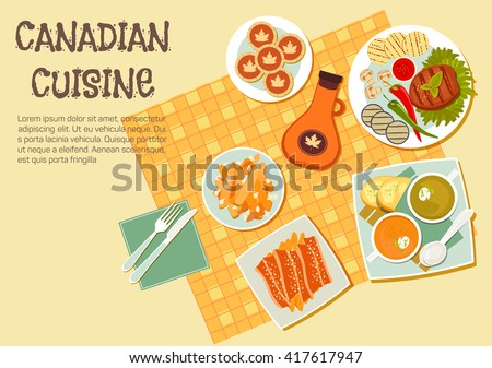 Canadian cuisine with grilled beef steak and vegetables on the side, french fries topped with cheese curd and bacon, creamy pea and pumpkin soups, maple syrup bottle and butter tarts. Flat style - stock vector