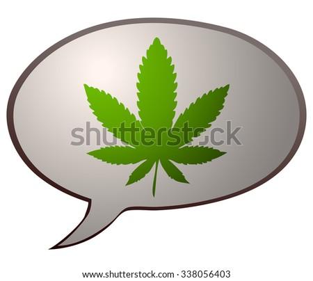Cannabis Leaf Speech Bubble, Vector Illustration.  - stock vector