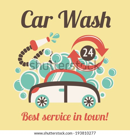 Car wash auto cleaner best service in town 24h poster vector illustration. - stock vector
