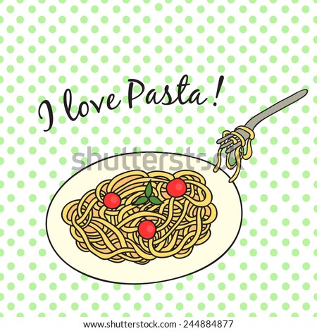 "Card with pasta on the plate with tomatoes and basil. With an inscription ""I love pasta."" In a retro style. - stock vector"