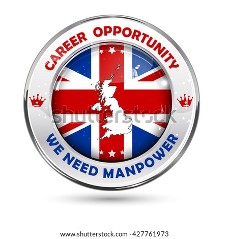 Career opportunity. We need manpower - Elegant business  Jobs in UK (Great Britain) button / label with the map and flag of United kingdom of England, for recruitment agencies. - stock vector