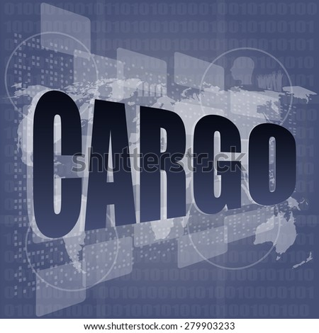 cargo word on touch screen, modern virtual technology background vector - stock vector
