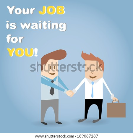 "Cartoon picture ""Your job is waiting for you."" Employer and worker. - stock vector"
