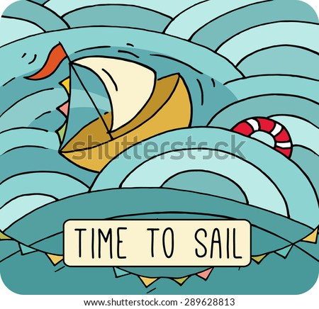 Cartoon ship sails on the sea. Cute boat floating on water with flags - Time to sail card for travel. Hand drawn kids vector illustration about transport. - stock vector