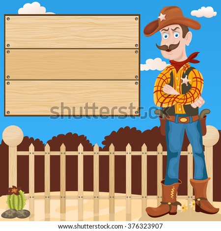 Cartoon vector illustration of a Sheriff in front of the fence and a wooden empty banner  - stock vector